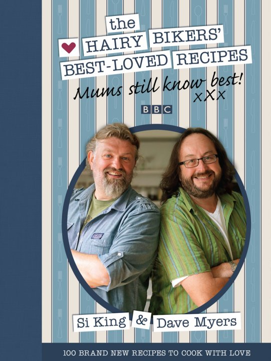 Mums Still Know Best: The Hairy Bikers' Best-Loved Recipes