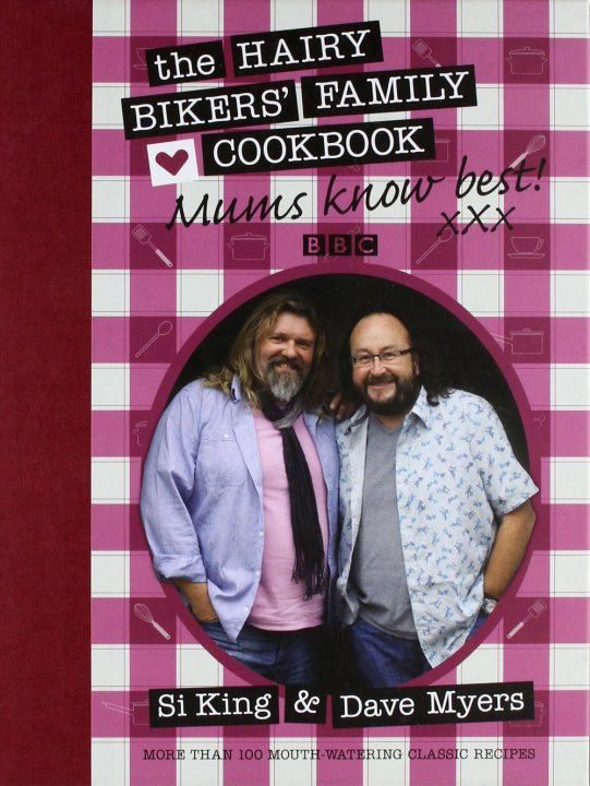 Mums Know Best: The Hairy Bikers' Family Cookbook